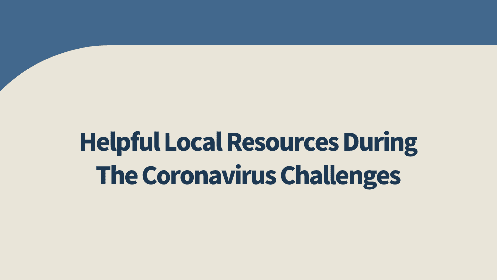 Helpful-Local-Resources-During-The-Coronavirus-Challenges